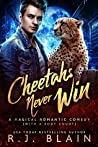 Cheetahs Never Win (Magical Romantic Comedies, #7)