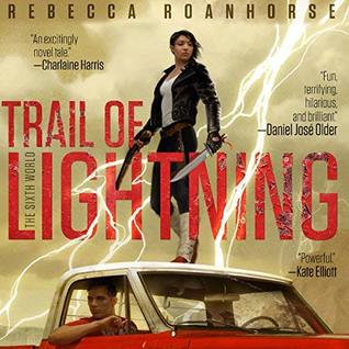 Trail of Lightning (The Sixth World, #1)