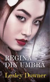 Regina din umbra by Lesley Downer