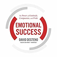 Emotional Success: The Power of Gratitude, Compassion and Pride