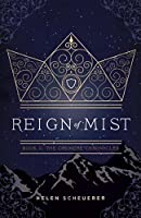 Reign of Mist (The Oremere Chronicles #2)