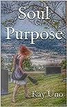 Soul Purpose (Soul Searcher, #1)