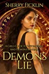 Demons Lie (A Girl's Guide To Witchcraft And Demon Hunting, #1)