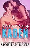 Seducing Kaden (The Kennedy Boys, #6)