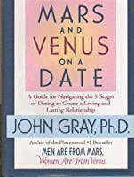 Mars And Venus On A Date A Guide For Navigating The 5 ...