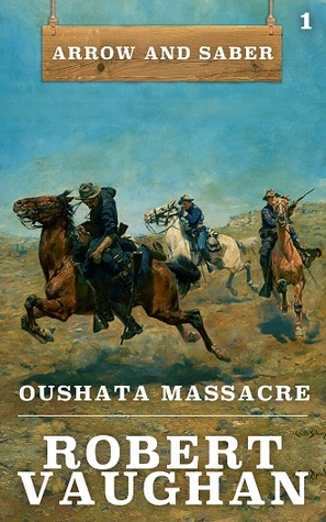Oushata Massacre: Arrow and Saber Book 1