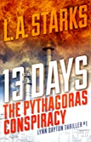 13 Days: The Pythagoras Conspiracy (Lynn Dayton Thriller, #1)