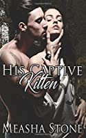 His Captive Kitten (Owned and Protected) (Volume 4)
