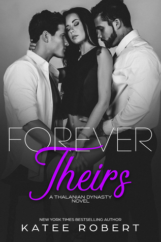 Forever Theirs (The Thalanian Dynasty #2)