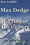 Max Dedge in The Time of The Uniborg
