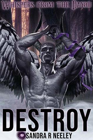Destroy (Whispers from the Bayou #2)