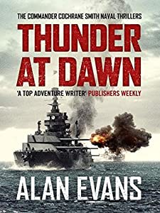 Thunder at Dawn (Commander Cochrane Smith Naval Thrillers #1)