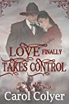 Love Finally Takes Control