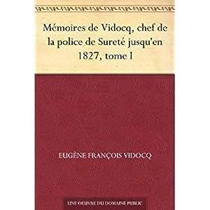 Mémoires de Vidocq, chef de la police de Sureté jusqu'en 1827, tome I