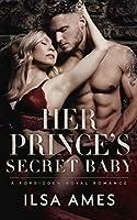 Her Prince's Secret Baby: A Forbidden Royal Romance