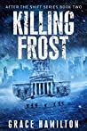Killing Frost (After the Shift #2)