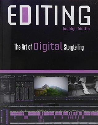 Editing: The Art of Digital Storytelling