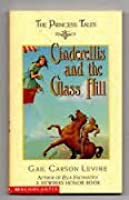 Cinderellis and the Glass Hill (Princess Tales)
