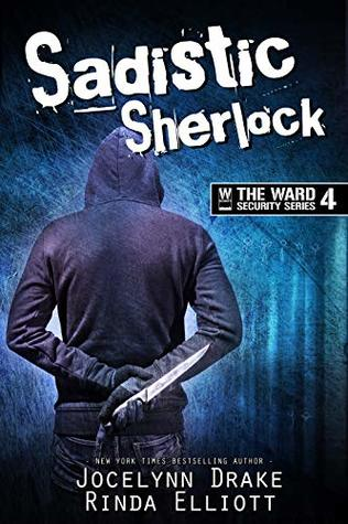Sadistic Sherlock (Ward Security, #4)