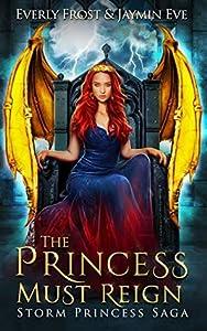 The Princess Must Reign (Storm Princess #3)