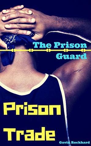 Prison Trade: The Prison Guard