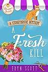 A Fresh Kill (A Stoneybrook Mystery, #2)