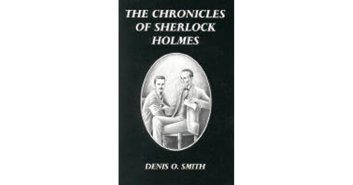 The Chronicles Of Sherlock Holmes By Denis O Smith