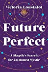 Future Perfect by Victoria Loustalot