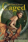 Caged: The Clans of Arcadia (The Clans of Arcadia, #4)