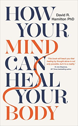 How Your Mind Can Heal Your Body 10th-Anniversary Edition