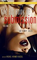 Big Book of Submission: 69 Kinky Tales (A Cleis Anthology)