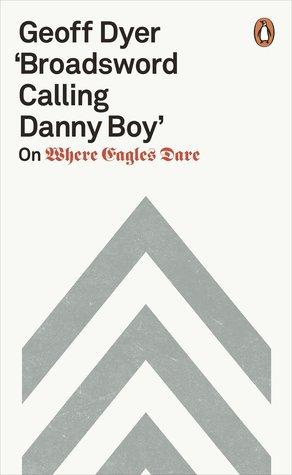 'Broadsword Calling Danny Boy' by Geoff Dyer