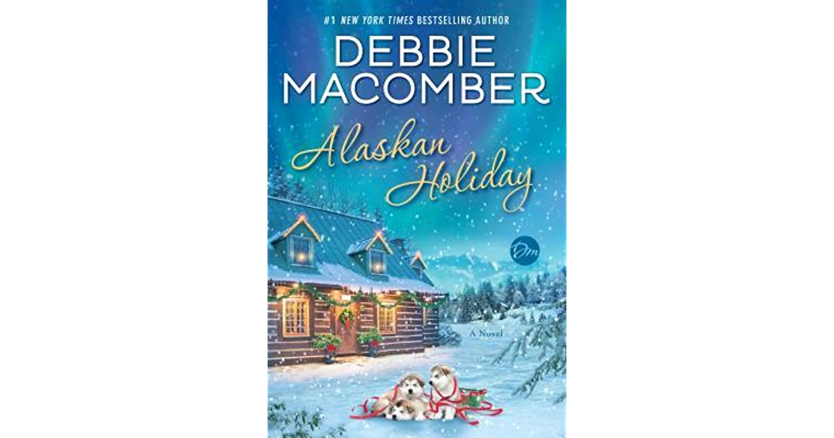 Book giveaway for Alaskan Holiday by Debbie Macomber Oct 02-Oct 31, 2018