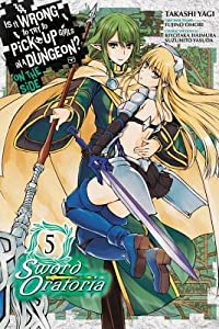 Is It Wrong to Try to Pick Up Girls in a Dungeon? On the Side: Sword Oratoria Manga, Vol. 5