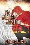 The Murdered Metatron (Metatron Mysteries, #1)