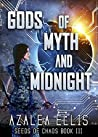 Gods of Myth and Midnight (Seeds of Chaos, #3)