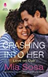 Crashing into Her (Love on Cue, #3)