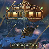 A Dastardly Plot (A Perilous Journey of Danger and Mayhem, #1)