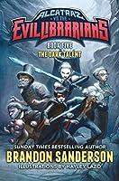 The Dark Talent: Alcatraz vs. the Evil Librarians (Alcatraz Versus the Evil Librarians Book 5)