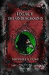 Legacy: The Underground