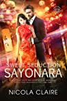 Sweet Seduction Sayonara (Sweet Seduction, #9)