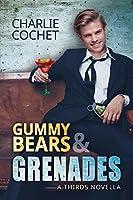 Gummy Bears & Grenades (THIRDS #9.5)
