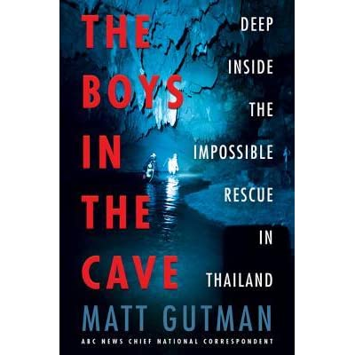 The Boys in the Cave: Deep Inside the Impossible Rescue in