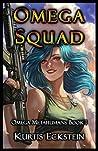 Omega Squad (Omega Metahumans, #1)