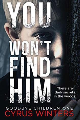 You Won't Find Him (Goodbye Children, #1)