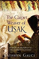 The Carpet Weaver of Usak