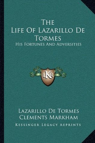 The Life Of Lazarillo De Tormes: His Fortunes And Adversities
