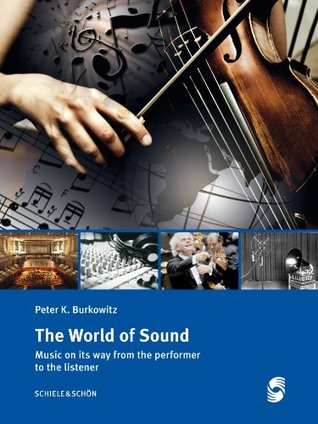 The World of Sound: Music on its way from the performer to the listener