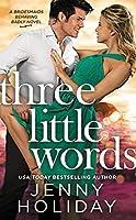 Three Little Words (Bridesmaids Behaving Badly #3)