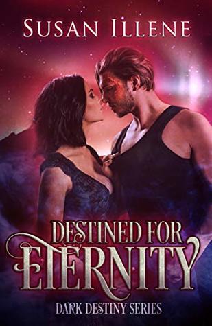 Destined for Eternity (Dark Destiny, #3)